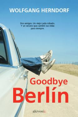 Goodbye Berlín - Wolfgang Herndorf