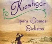 Guía de Kashgar para damas ciclistas de Suzanne Joinson