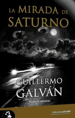 La mirada de Saturno de Guillermo Galván