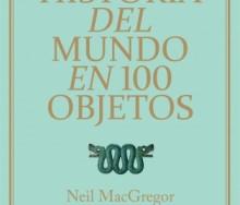 La historia del mundo en 100 objetos de Neil MacGregor
