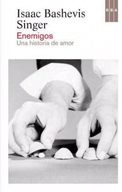 Enemigos, una historia de amor de Isaac Bashevis Singer