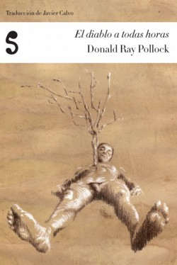 El diablo a todas horas de Donald Ray Pollock