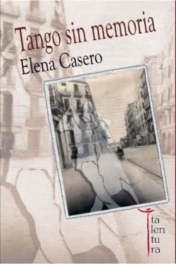 Tango sin memoria de Elena Casero