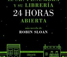 El Sr. Penumbra y su librería 24 horas abierta de Robin Sloan