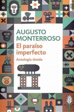 El paraíso imperfecto de Augusto Monterroso