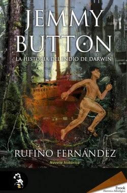 Jemmy Button, la historia del indio de Darwin de Rufino Fernández