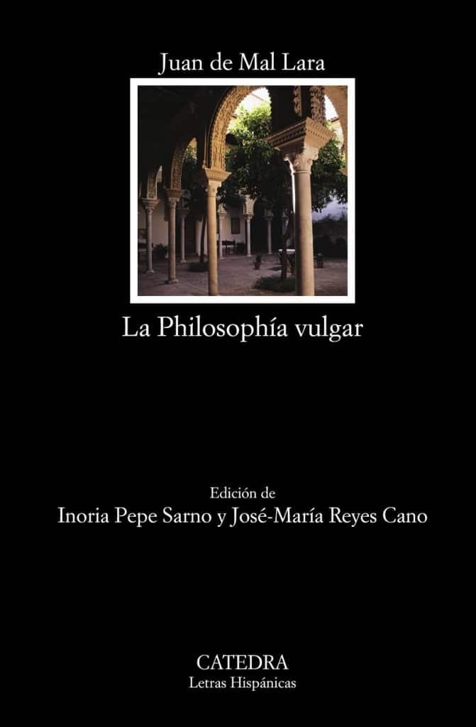Philosophía vulgar de Juan de Mal Lara