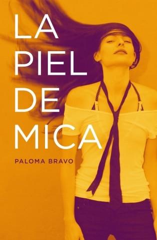 La piel de Mica de Paloma Bravo (entrevista)