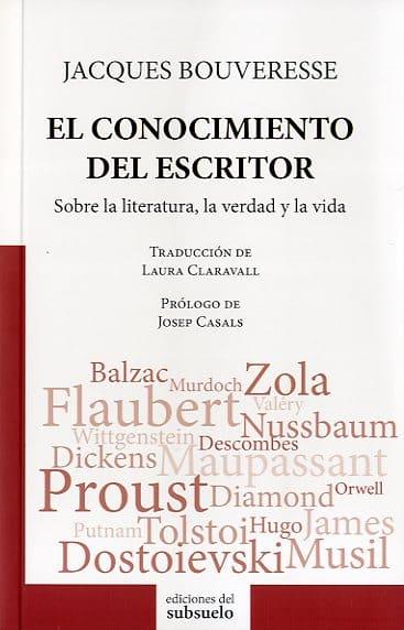 El conocimiento del escritor. Sobre la literatura, la verdad y la vida  Libro 2  de Jacques Bouveresse