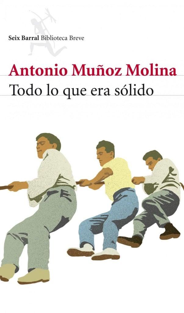 Todo lo que era sólido de Antonio Muñoz Molina