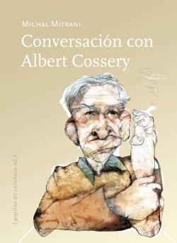 Conversación con Albert Cossery de Michel Mitrani