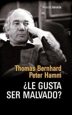 ¿Le gusta ser malvado? de Thomas Bernhard y Peter Hamm