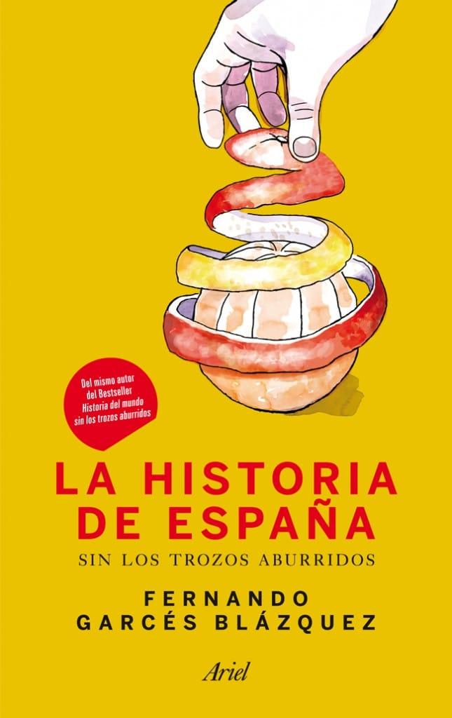 La historia de España sin los trozos aburridos de Fernando Garcés Blázquez