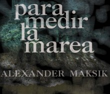 Para medir la marea de Alexander Maksik