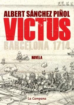 VICTUS Barcelona 1714 de Albert Sánchez Piñol