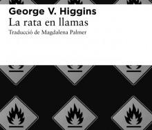 La rata en llamas de George V. Higgins
