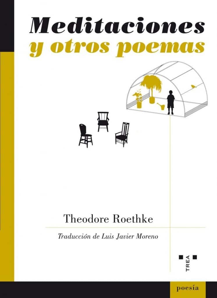 Meditaciones y otros poemas de Theodore Roethke