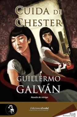 Cuida de Chester de Guillermo Galván
