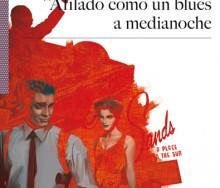 Afilado como un blues a medianoche de Javier Márquez Sánchez