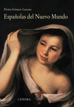 Españolas del Nuevo Mundo de Eloísa Gómez-Lucena