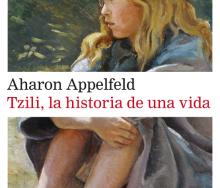 Tzili, la historia de una vida de Aaron Applelfeld