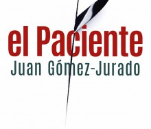 El paciente de Juan Gómez-Jurado