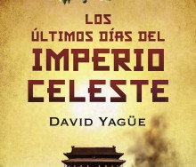 Los últimos días del Imperio Celeste de David Yagüe