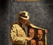 Las reputaciones  de  Juan Gabriel Vásquez