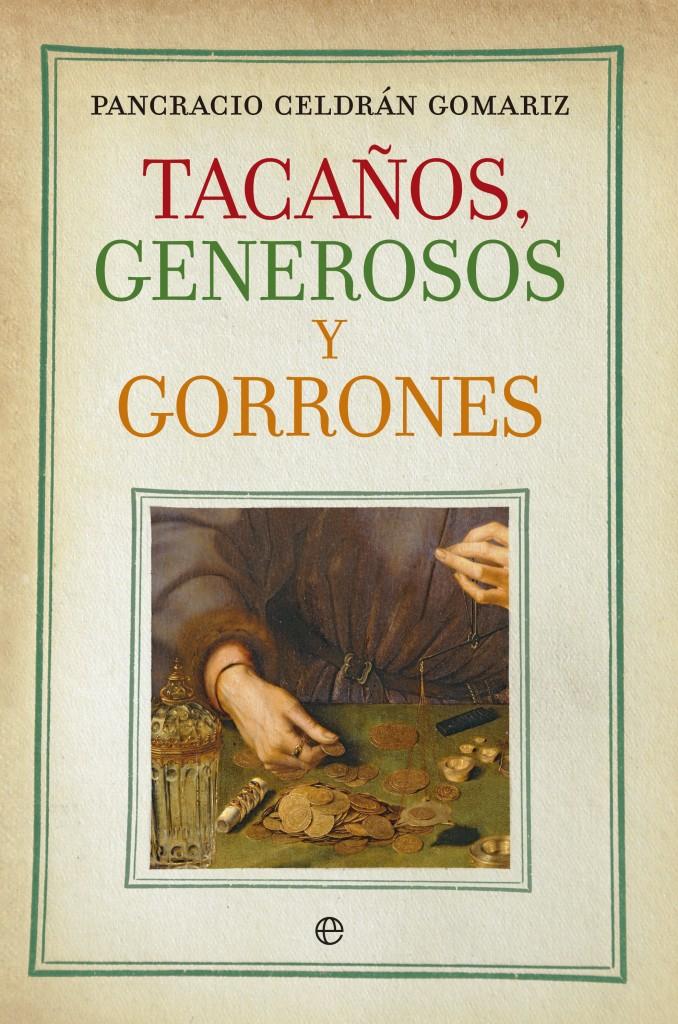 Tacaños, generosos y gorrones, de Pancracio Celdrán Gomariz