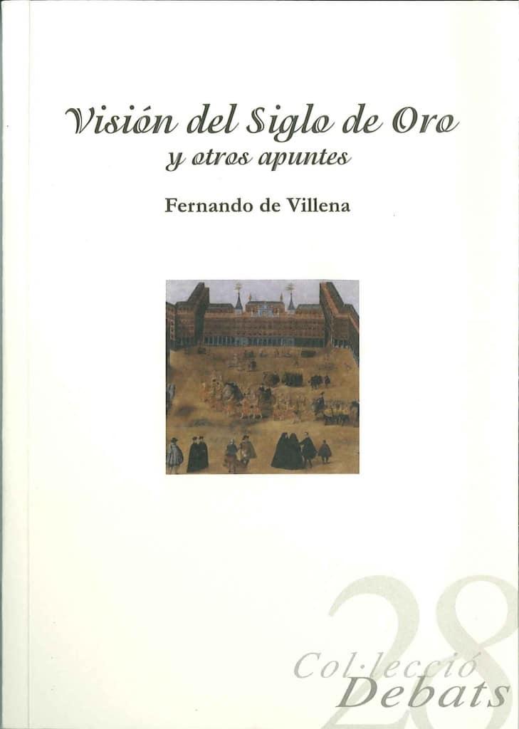 Visión del siglo de oro y otros apuntes de Fernando de Villena