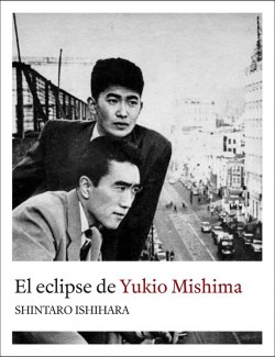 El eclipse de Yukio Mishima de Shintaro Ishihara