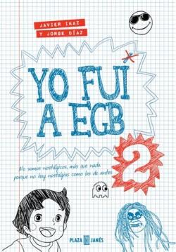 Yo fui a EGB 2 de Javier Ikaz / Jorge Díaz