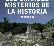 Los Grandes Misterios de la Historia, volumen II