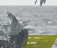 Un año de Jean Echenoz