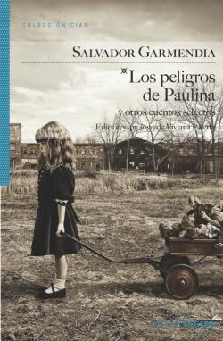 Los peligros de Paulina y otros cuentos selectos de Salvador Garmendia