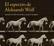 El espectro de Aleksandr Wolf de Gaito Gazdánov