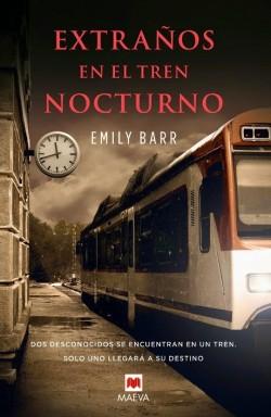 Recomendaciones 14 febrero: Para amantes del suspense - Extraños en el tren nocturno de Emily Barr