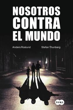 Nosotros contra el mundo de Anders Roslund y Stefan Thunberg