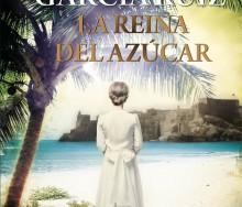 La Reina del azúcar de Dolores García Ruiz