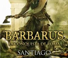 Barbarus. La conquista de Roma de Santiago Castellanos