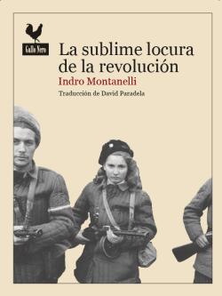 La sublime locura de la revolución de Indro Montanelli