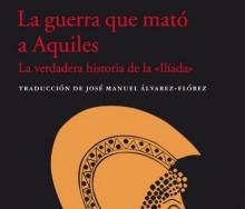 La guerra que mató a Aquiles de Caroline Alexander