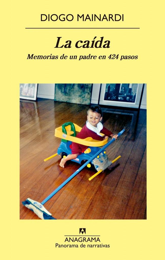La caída Memorias de un padre en 424 pasos de Diogo Mainardi