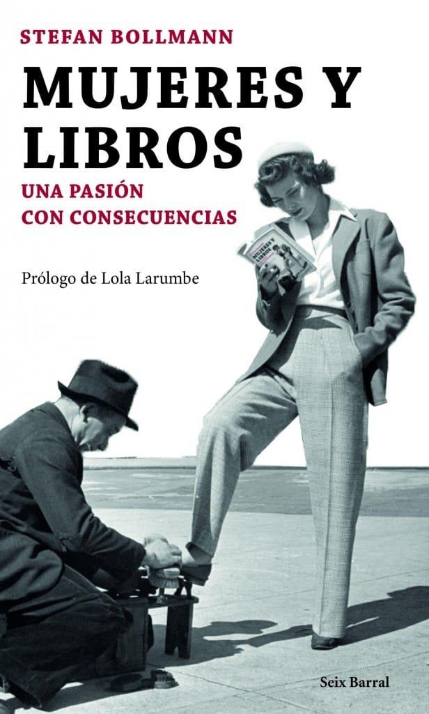 Mujeres y libros Una pasión con consecuencias de Stefan Bollmann