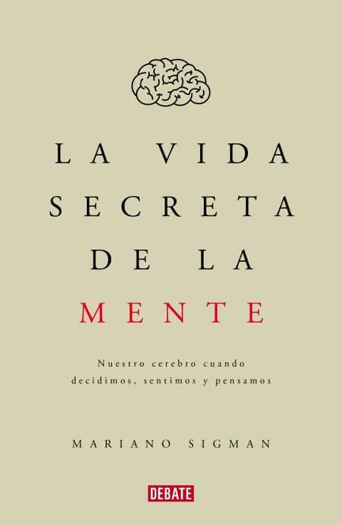 La vida secreta de la mente de Mariano Sigman
