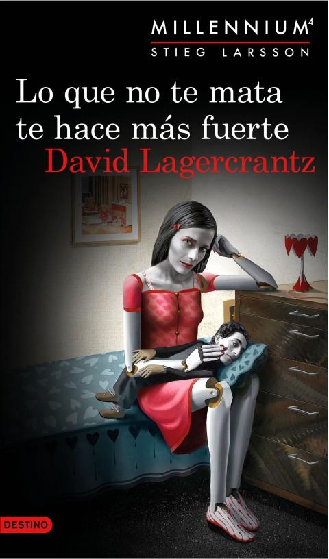 Lo que no te mata te hace más fuerte (Millennium 4) de David Lagercrantz