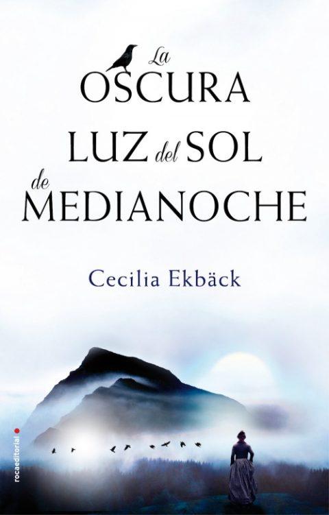 La oscura luz del sol de medianoche de Cecilia Ekbäck