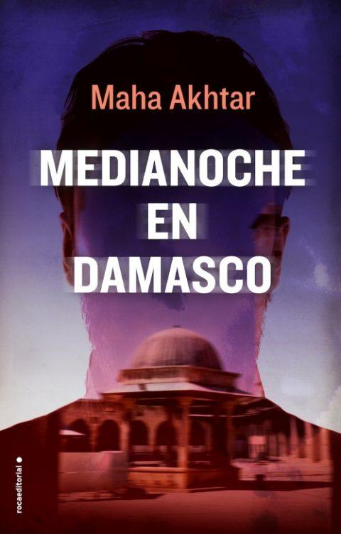 Medianoche en Damasco de Maha Akhtar