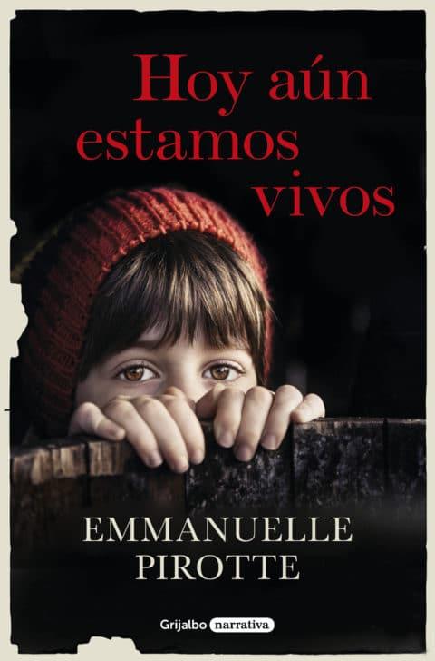 Hoy aún estamos vivos de Emmanuelle Pirotte