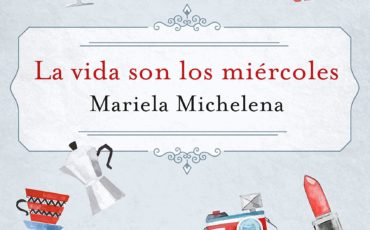 La vida son los miércoles La nueva novela de Mariela Michelena